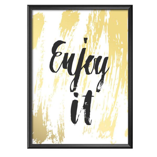 Plakat z napisem Enjoy it